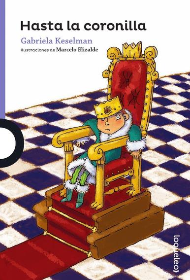 Hasta La Coronilla - Loqueleo