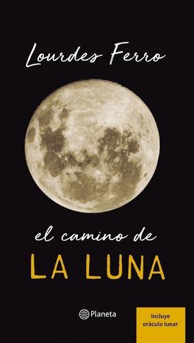 El Camino De La Luna - Lourdes Ferro Entregas 7/7