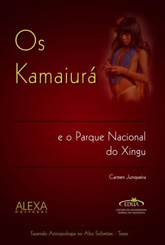 Imagem 1 de 1 de Os Kamaiura E O Parque Nacional Do Xingu,