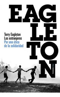 Los Extranjeros De Terry Eagleton - Paidós