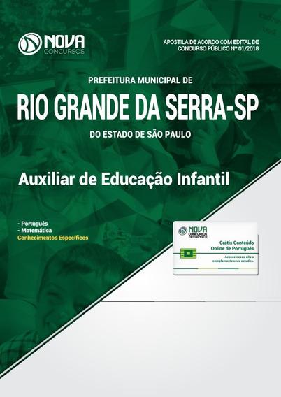 Apostila Rio Grande Da Serra Sp 2018 - Auxiliar Educação Inf