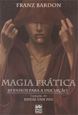 Magia Prática 10 Passos Para A Iniciacao