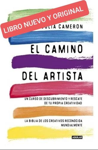 El Camino Del Artista  ( Libro Nuevo Y Original )
