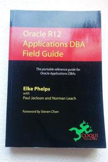 Libro Oracle R12 Applications Dba Field Guide