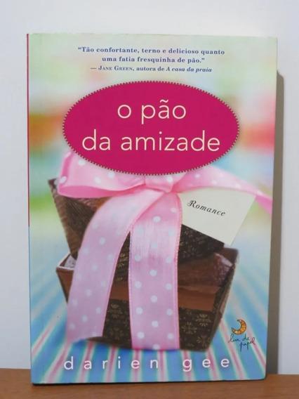 Livro O Pão Da Amizade Romance Darien Gee Frete Barato