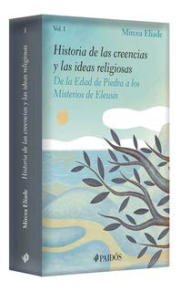 Historia De Las Creencias Y Las Ideas Religiosas, Vol. 1