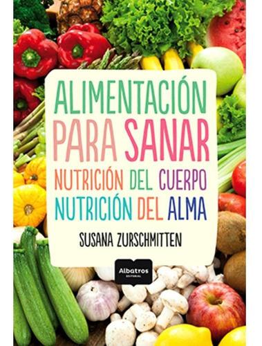 Imagen 1 de 1 de Alimentación Para Sanar - Susana Zurschmitten