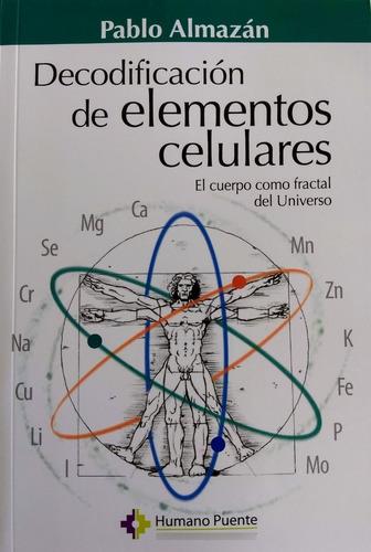 Imagen 1 de 2 de Pablo Almazán - Decodificación De Elementos Celulares.
