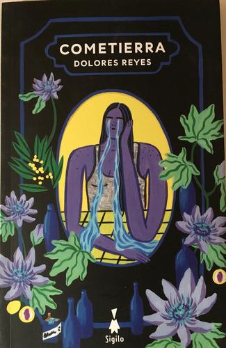 Cometierra - Dolores Reyes - Sigilo - Novela