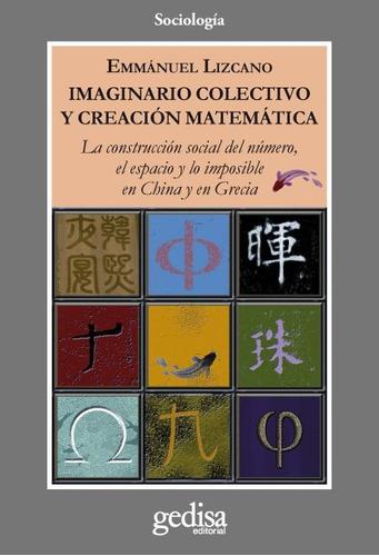 Imagen 1 de 3 de Imaginario Colectivo Creación Matemática, Lizcano, Gedisa