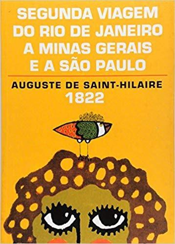 Segunda Viagem Do Rio De Janeiro A Minas Auguste De Saint -