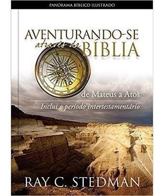 Aventurando-se Através Da Bíblia De Mateus A Atos