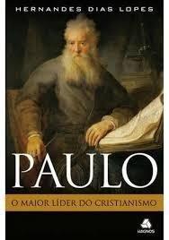 Paulo O Maior Líder Do Cristianismo - Hernandes Dias Lopes