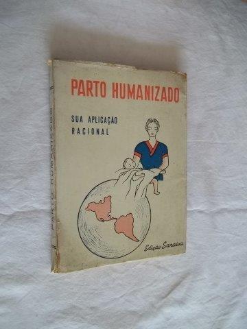 Parto Humanizado - Sua Aplicação Racional - Quimica