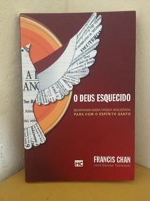 Livro O Deus Esquecido - Francis Chan Com Danae Yankoski