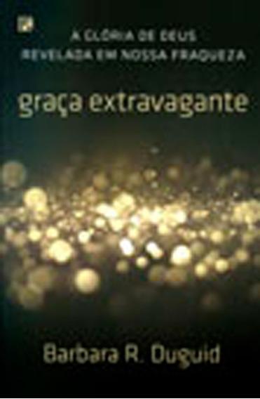 Livro Barbara Duguid - Graça Extravagante