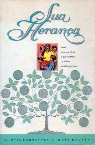 Sua Herança - J. Otis Ledbetter E Kurt Bruner / Textus