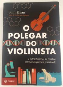 o Polegar Do Violinista - E Outras Histórias Da Genética