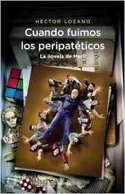 Cuando Fuimos Los Peripatéticos - Lozano, Héctor
