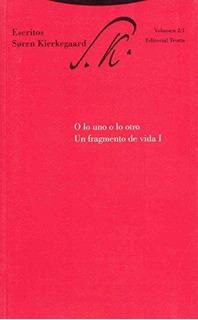 Escritos 2/1 O Lo Uno O Lo Otro, Kierkegaard, Trotta
