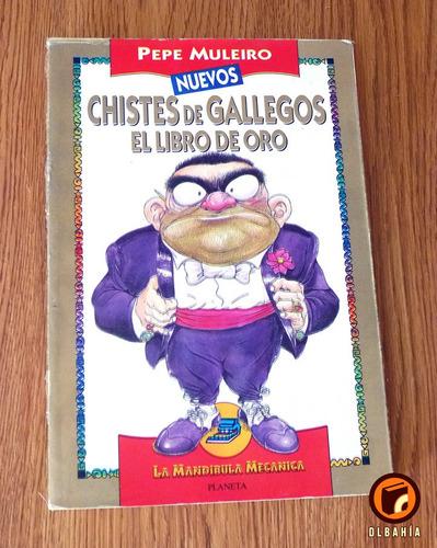 Chiste De Gallegos El Libro De Oro - Pepe Muleiro