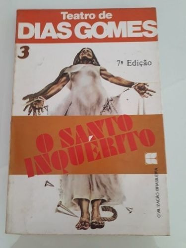 O Santo Inquérito - Teatro De Dias Gomes 3 Dias Gomes