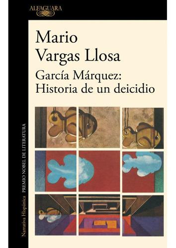 Garcia Marquez Historia De Un Deicidio. Vargas Llosa. Alfagu
