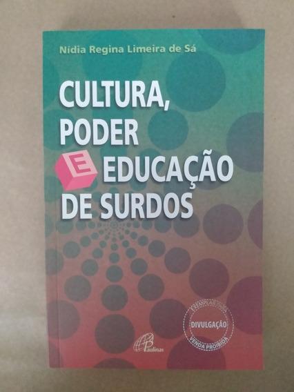 Cultura, Poder E Educação De Surdos - Nídia Regina Limeira