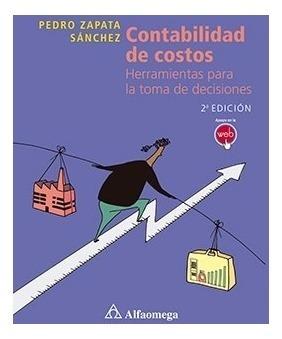 Libro Contabilidad De Costos 2° Ed. - Herramientas Para La T