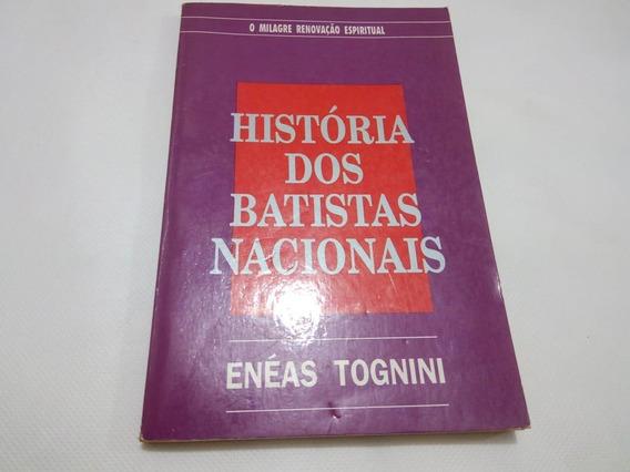 Livro História Dos Batistas Nacionais Autor Enéas Tognini