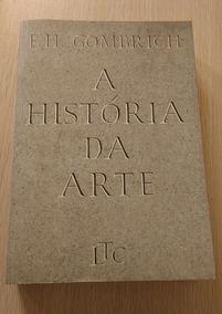 Livro A História Da Arte - E. H. Gombrich