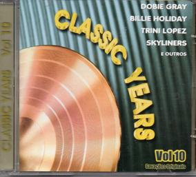 Cd Classic Years Vol 10 Dobie Gray - Skyliners - Frete 12,00