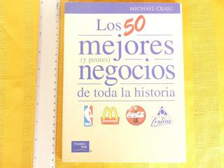 Craig, Los 50 Mejores Y Peores Negocios De Toda La Historia.