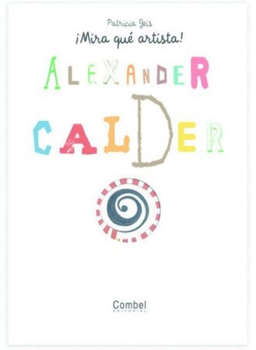 Alexander Calder . Mira Que Artista!