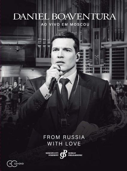 Dvd + Cd - Daniel Boaventura - From Russia With Love Ao Vivo