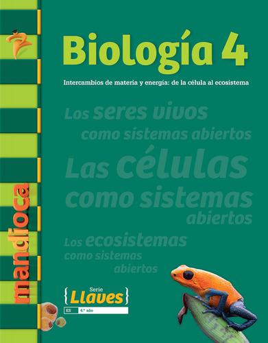 Biología 4 Serie Llaves - Editorial Mandioca