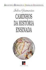 Caminhos Da História Ensinada Selva Guimarães Fo