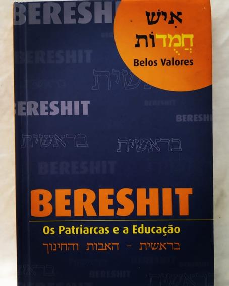 Bereshit - Os Patriarcas E A Educação (belos Valores)