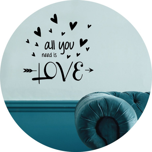 Vinilos Decorativos All You Need Is Love