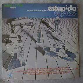 Lp Trilha Da Novela Estúpido Cupido Nacional, Vinil De 1976