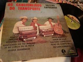 Raro Lp Cancioneiros Do Transporte- Gaiteiro Caprichoso