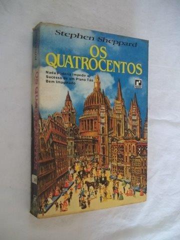 Stephen Sheppard - Os Quatrocentos - Literatura Estrangeira