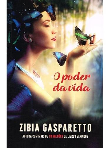 O Poder Da Vida - Zibia Gasparetto