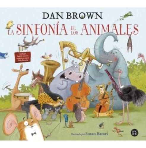 Libro La Sinfonía De Los Animales - Dan Brown