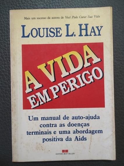 A Vida Em Perigo - Louise L Hay