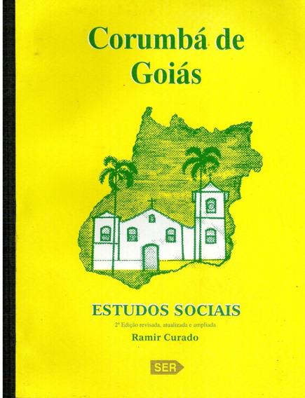 Livro Corumbá De Goiás: Estudos Sociais - Ramir Curado