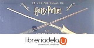 La Colección De Varitas De Las Películas De Harry Potter