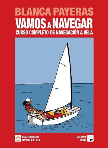 Vamos A Navegar - Curso Completo, Blanca Payares, Noray