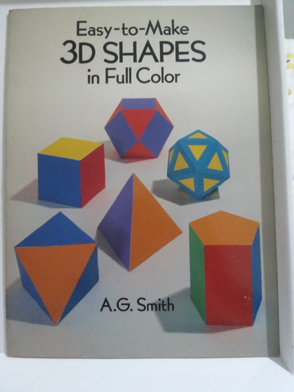Easy-to-make 3d Shapes In Full Color - A. G. Smith