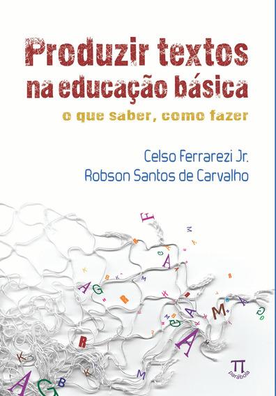 Livro - Produzir Textos Na Educação Básica